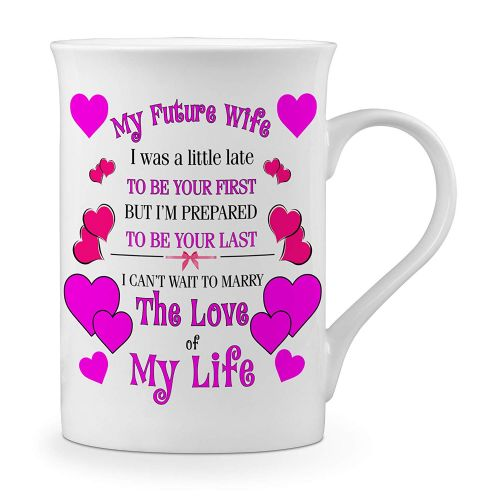 My Future Wife I was A Little Late to Be Your First But I'm Prepared to Be Your Last. Novelty Gift